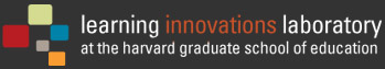 LILA ~ Learning Innovations Laboratory at the Harvard Graduate School of Education